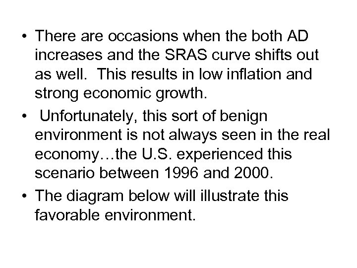 • There are occasions when the both AD increases and the SRAS curve