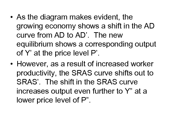 • As the diagram makes evident, the growing economy shows a shift in