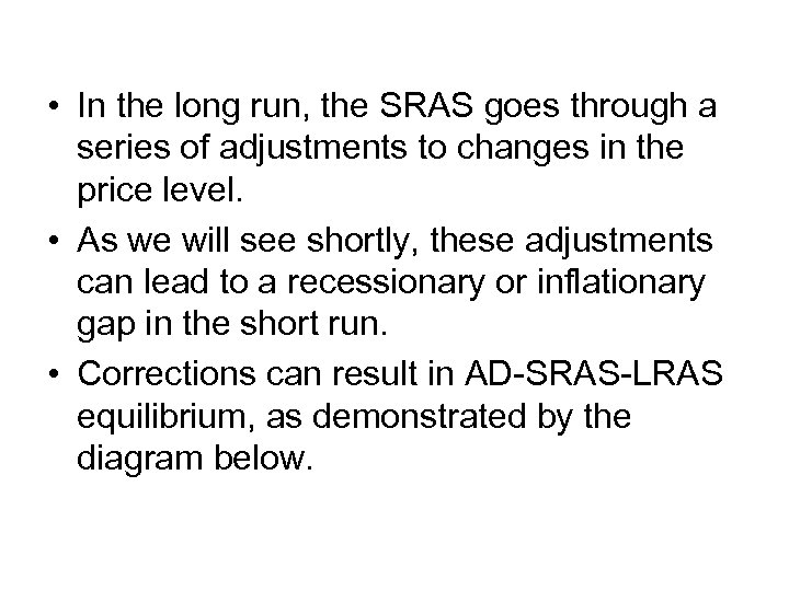 • In the long run, the SRAS goes through a series of adjustments