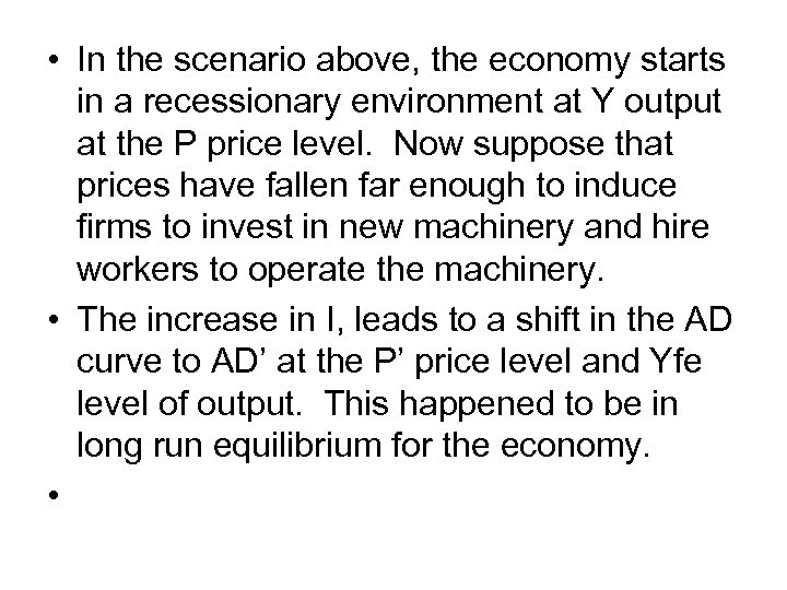 • In the scenario above, the economy starts in a recessionary environment at