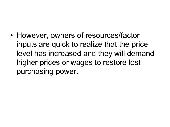 • However, owners of resources/factor inputs are quick to realize that the price