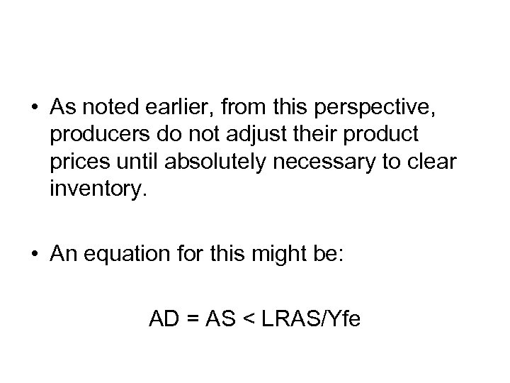 • As noted earlier, from this perspective, producers do not adjust their product