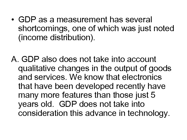• GDP as a measurement has several shortcomings, one of which was just