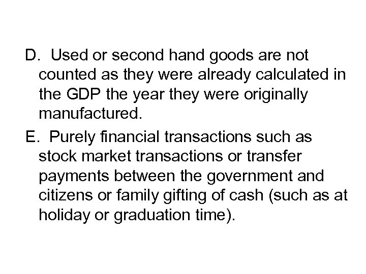 D. Used or second hand goods are not counted as they were already calculated