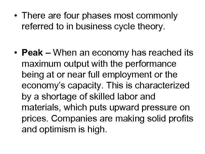 • There are four phases most commonly referred to in business cycle theory.