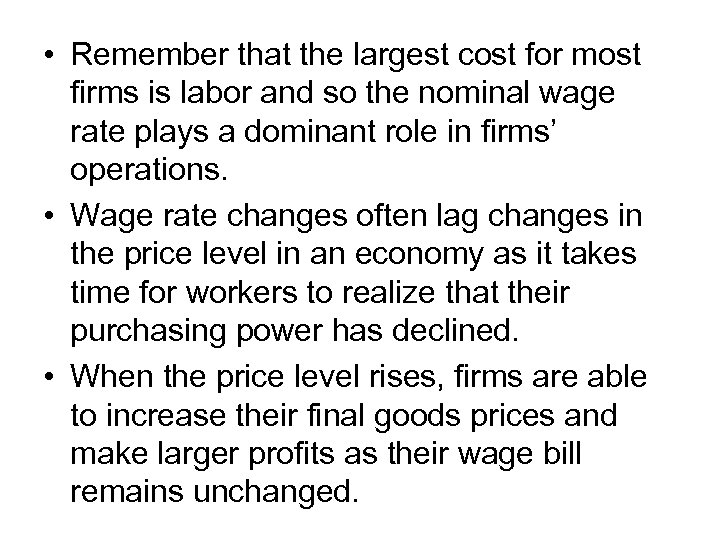 • Remember that the largest cost for most firms is labor and so