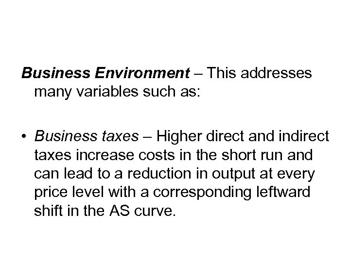 Business Environment – This addresses many variables such as: • Business taxes – Higher