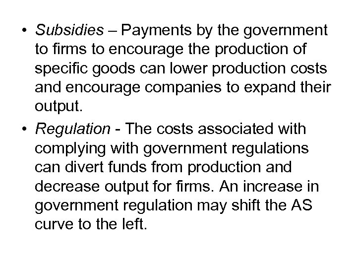 • Subsidies – Payments by the government to firms to encourage the production