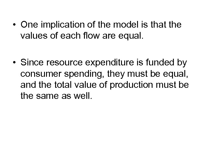 • One implication of the model is that the values of each flow