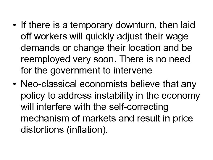 • If there is a temporary downturn, then laid off workers will quickly