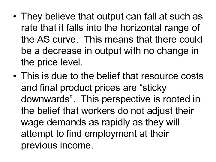 • They believe that output can fall at such as rate that it