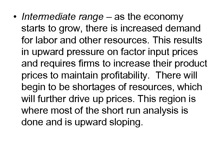 • Intermediate range – as the economy starts to grow, there is increased