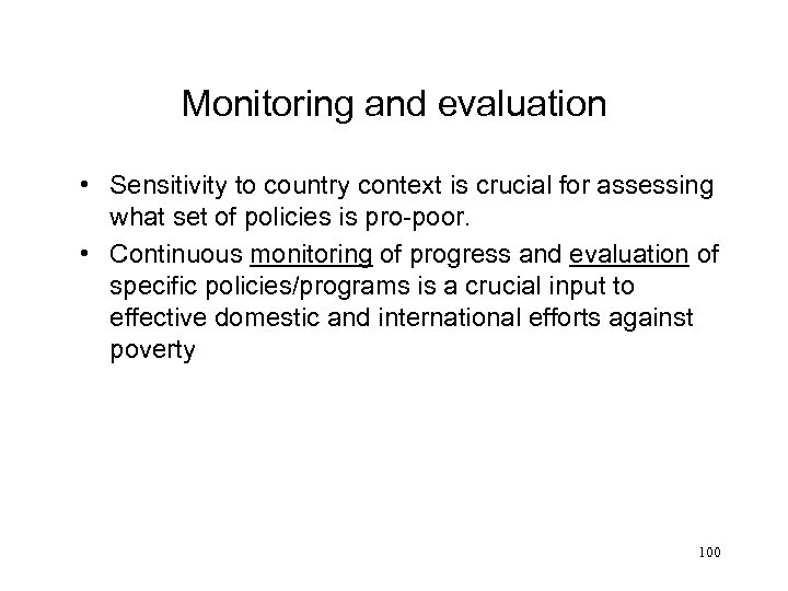Monitoring and evaluation • Sensitivity to country context is crucial for assessing what set