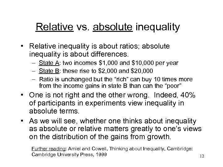 Relative vs. absolute inequality • Relative inequality is about ratios; absolute inequality is about