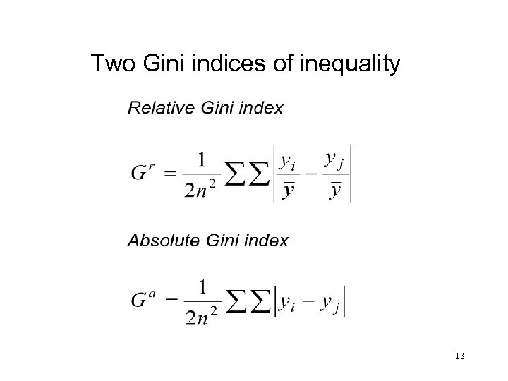 Two Gini indices of inequality 13