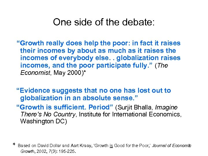 "One side of the debate: ""Growth really does help the poor: in fact it"