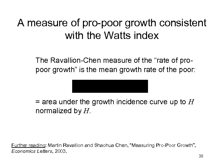 A measure of pro-poor growth consistent with the Watts index The Ravallion-Chen measure of