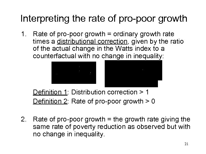 Interpreting the rate of pro-poor growth 1. Rate of pro-poor growth = ordinary growth