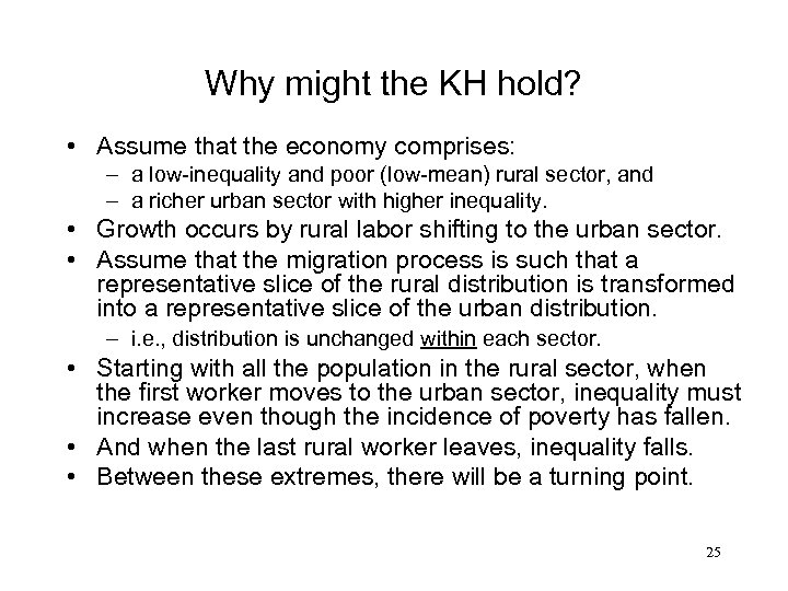 Why might the KH hold? • Assume that the economy comprises: – a low-inequality
