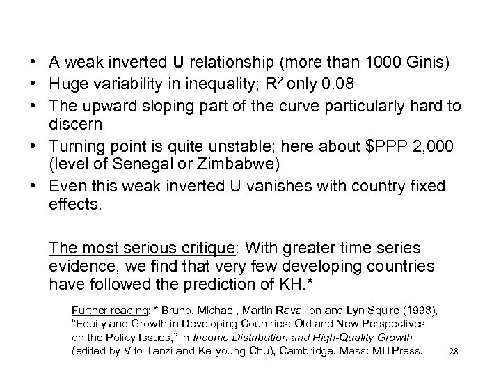 • A weak inverted U relationship (more than 1000 Ginis) • Huge variability