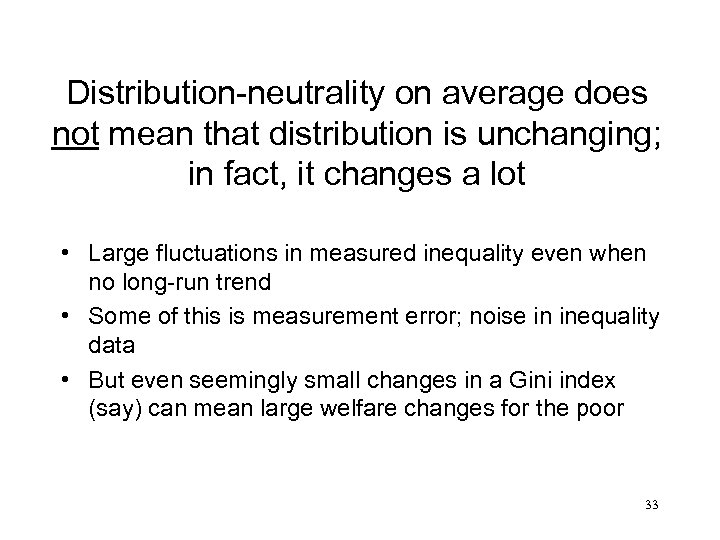Distribution-neutrality on average does not mean that distribution is unchanging; in fact, it changes