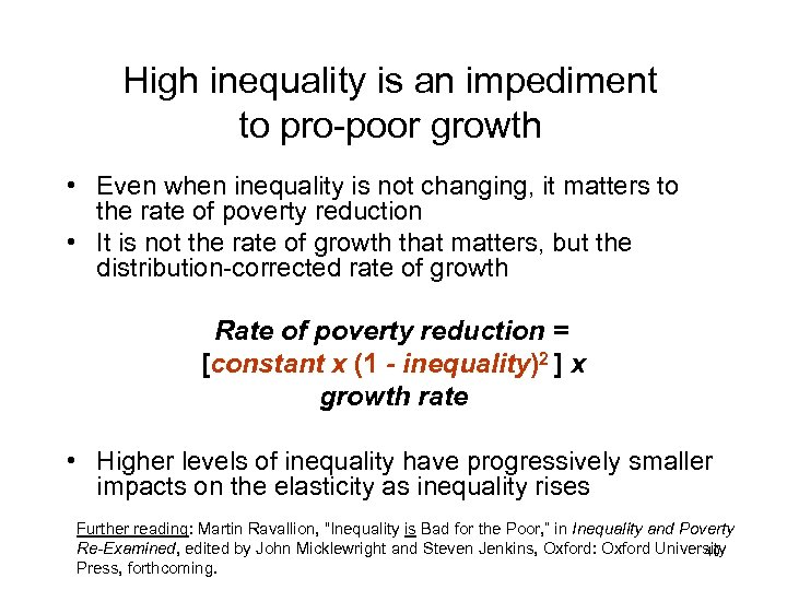 High inequality is an impediment to pro-poor growth • Even when inequality is not