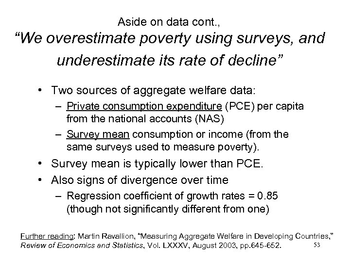 "Aside on data cont. , ""We overestimate poverty using surveys, and underestimate its rate"
