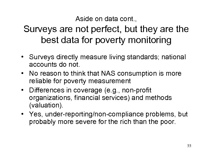 Aside on data cont. , Surveys are not perfect, but they are the best