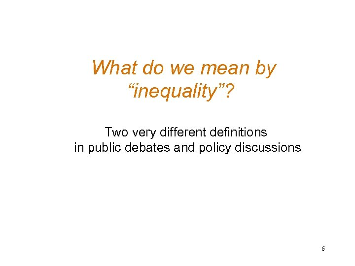 "What do we mean by ""inequality""? Two very different definitions in public debates and"