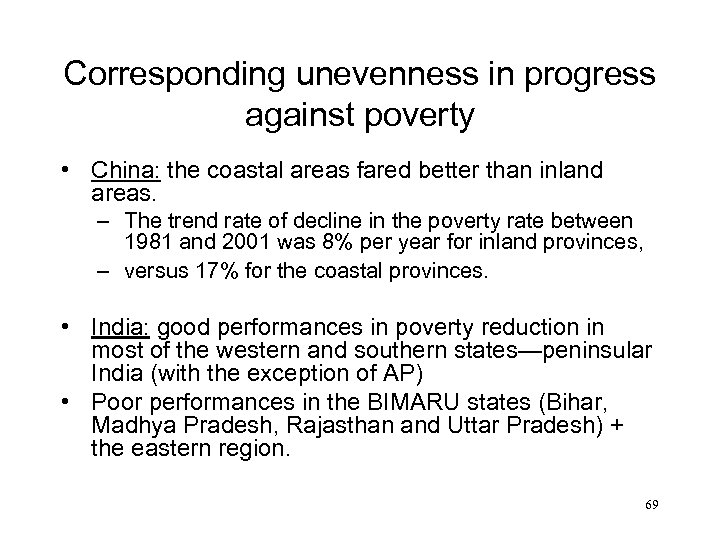 Corresponding unevenness in progress against poverty • China: the coastal areas fared better than