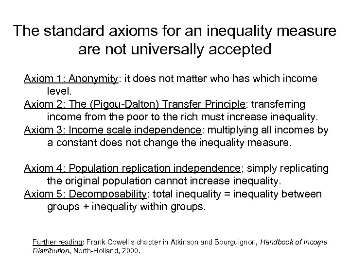 The standard axioms for an inequality measure are not universally accepted Axiom 1: Anonymity: