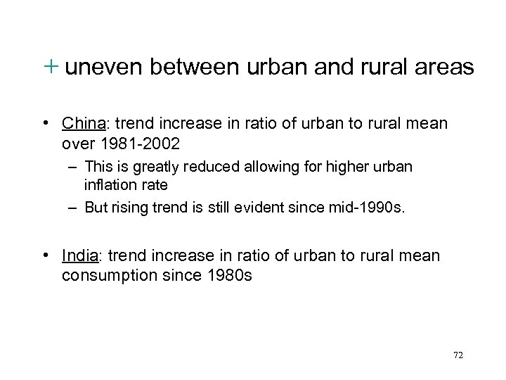 + uneven between urban and rural areas • China: trend increase in ratio of