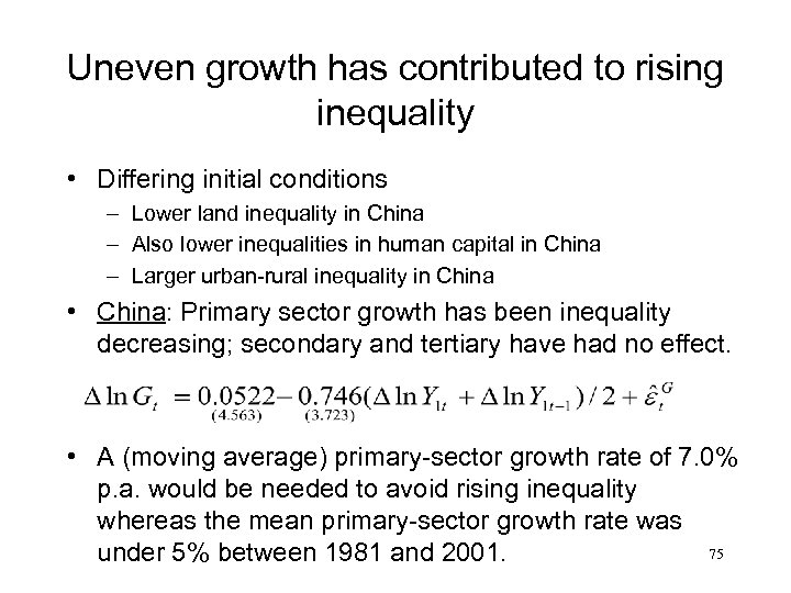 Uneven growth has contributed to rising inequality • Differing initial conditions – Lower land