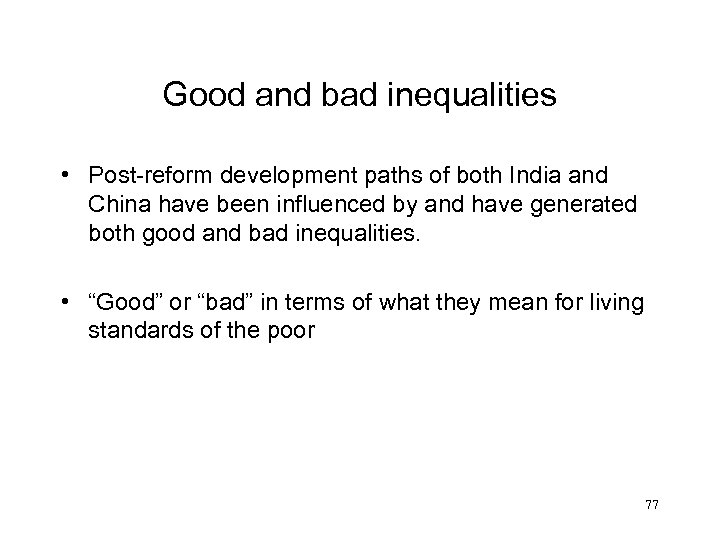 Good and bad inequalities • Post-reform development paths of both India and China have