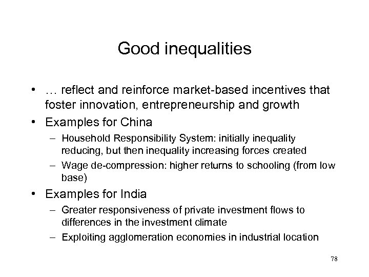 Good inequalities • … reflect and reinforce market-based incentives that foster innovation, entrepreneurship and