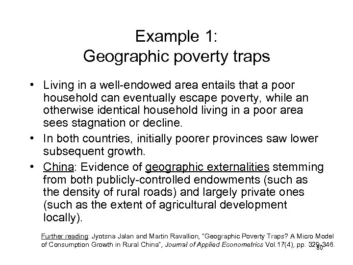 Example 1: Geographic poverty traps • Living in a well-endowed area entails that a