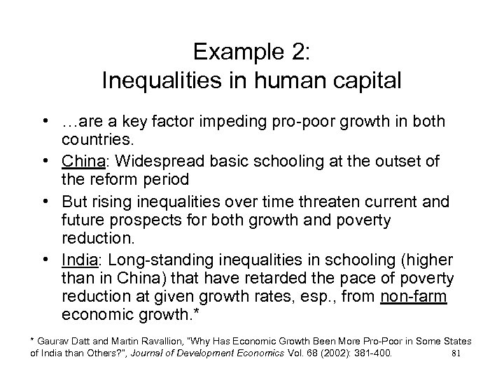 Example 2: Inequalities in human capital • …are a key factor impeding pro-poor growth