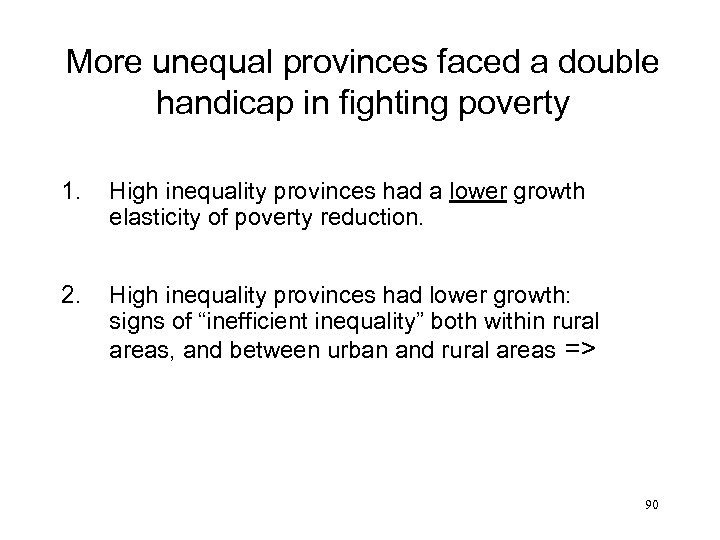 More unequal provinces faced a double handicap in fighting poverty 1. 2. High inequality