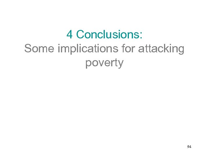 4 Conclusions: Some implications for attacking poverty 94