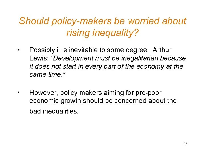Should policy-makers be worried about rising inequality? • Possibly it is inevitable to some