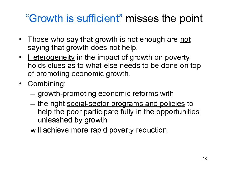"""Growth is sufficient"" misses the point • Those who say that growth is not"