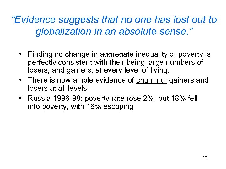 """Evidence suggests that no one has lost out to globalization in an absolute sense."