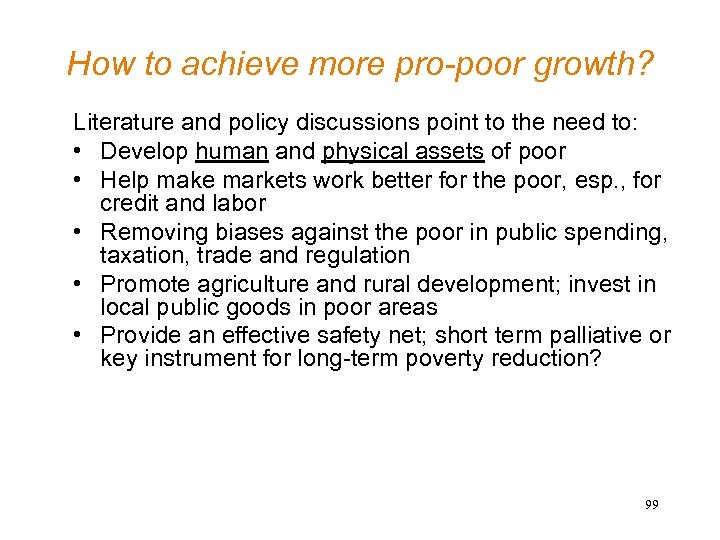 How to achieve more pro-poor growth? Literature and policy discussions point to the need