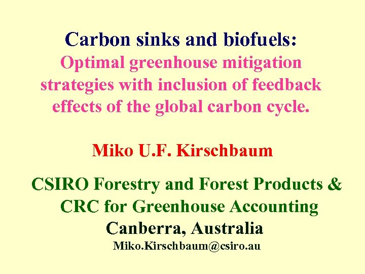 Carbon sinks and biofuels: Optimal greenhouse mitigation strategies with inclusion of feedback effects of