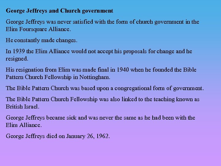 George Jeffreys and Church government George Jeffreys was never satisfied with the form of