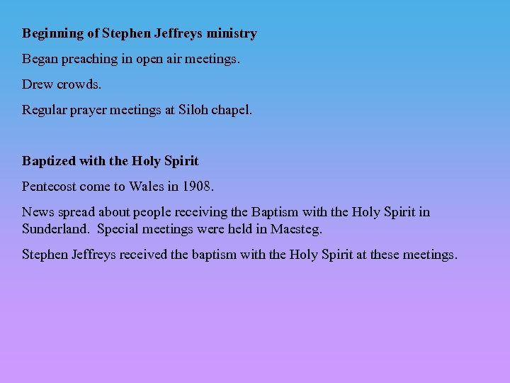 Beginning of Stephen Jeffreys ministry Began preaching in open air meetings. Drew crowds. Regular