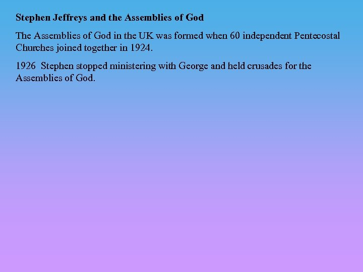 Stephen Jeffreys and the Assemblies of God The Assemblies of God in the UK