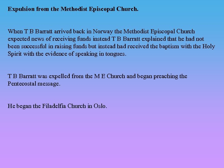 Expulsion from the Methodist Episcopal Church. When T B Barratt arrived back in Norway