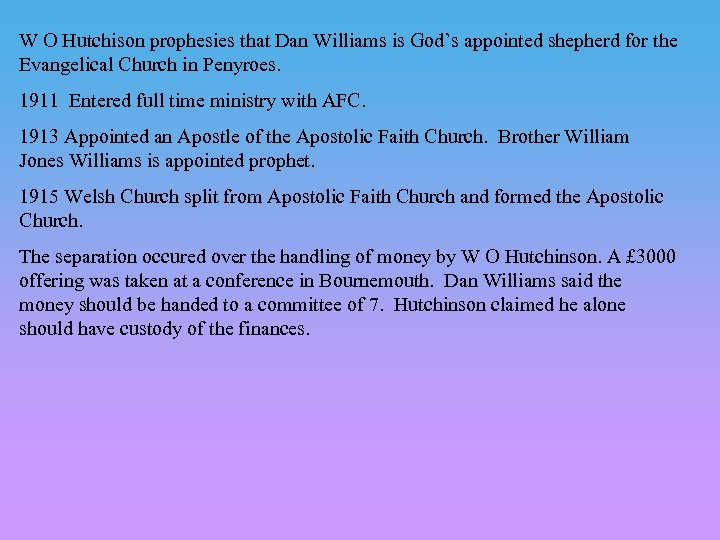 W O Hutchison prophesies that Dan Williams is God's appointed shepherd for the Evangelical