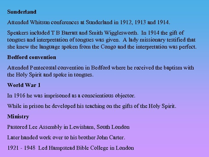 Sunderland Attended Whitsun conferences at Sunderland in 1912, 1913 and 1914. Speakers included T